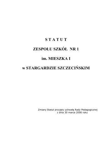 S T A T U T - Oficjalna strona Zespołu Szkół nr 1 im. Mieszka I w ...