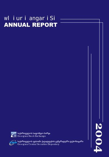 Annual Report 2004 - Georgian Stock Exchange