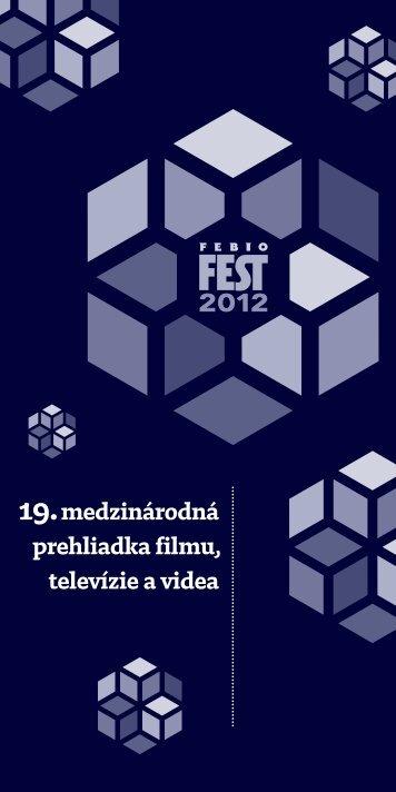 19.medzinárodná prehliadka filmu, televízie a videa - Febiofest 2012