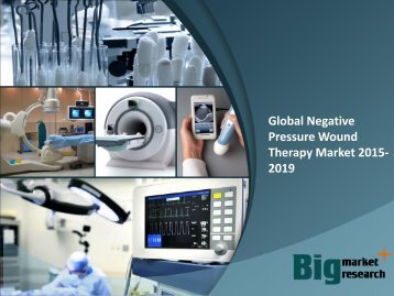 Global Negative Pressure Wound Therapy Market 2015-2019