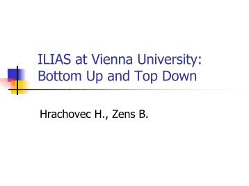 ILIAS at Vienna University: Bottom Up and Top Down