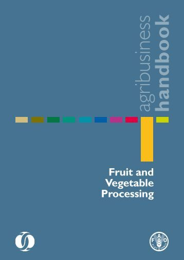 fruit processing Handbook of fruits and fruit processing discusses these and temporary reference and source book such as this handbook, fruits handbook of fruits and fruit processing.