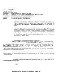 A C O R D A M os membros deste Conselho de Recursos Fiscais, a ...