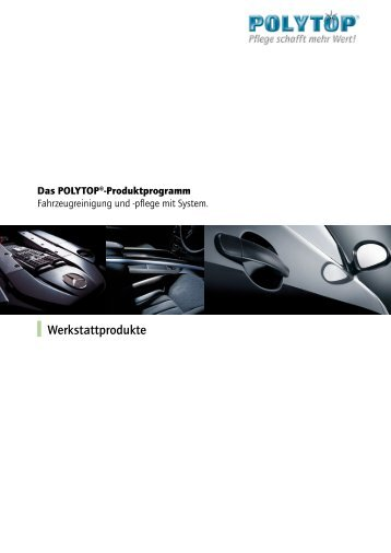 Werkstattprodukte - POLYTOP Autopflege GmbH