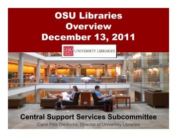 OSU Libraries Overview December 13, 2011 - The Ohio State ...