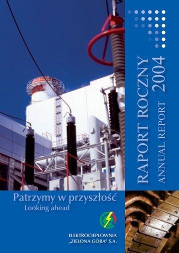 """RAPOR T R OC ZNY 2004 - Elektrociepłownia """"Zielona Góra"""""""