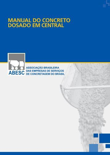 MANUAL DO CONCRETO DOSADO EM CENTRAL - ABESC