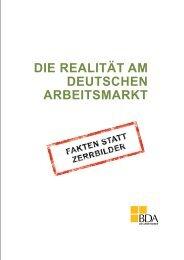die realität am deutschen arbeitsmarkt - Bundesvereinigung der ...