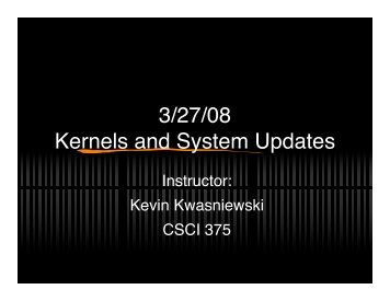 3/27/08 Kernels and System Updates