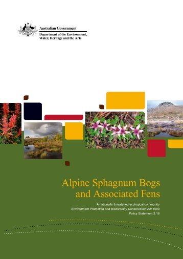 Alpine sphagnum bogs and associated fens - EPBC Act policy ...