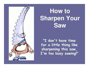 How to Sharpen Your Saw