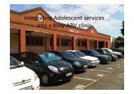 Integrating Adolescent services into a busy ARV clinic(27 Nov, 10h30).