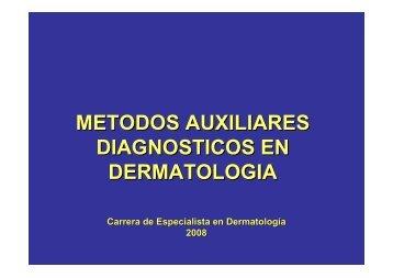 METODOS AUXILIARES DIAGNOSTICOS EN DERMATOLOGIA