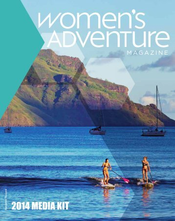 2014 MEDIA KIT - Women's Adventure Magazine
