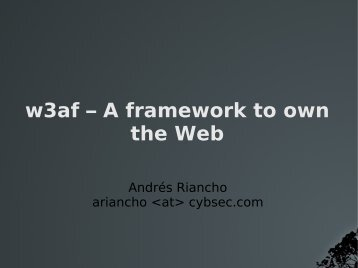 w3af – A framework to own the Web - Cybsec