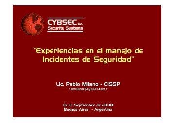 """""""Experiencias en el manejo de Incidentes de Seguridad"""" - Cybsec"""