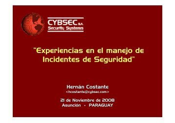 """Experiencias en el manejo de Incidentes de Seguridad"" - Cybsec"