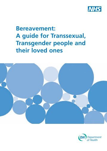 Bereavement: A guide for Transsexual, Transgender people and ...