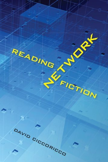 David Ciccoricco, Reading Network Fiction, Introduction, chapters 1 ...