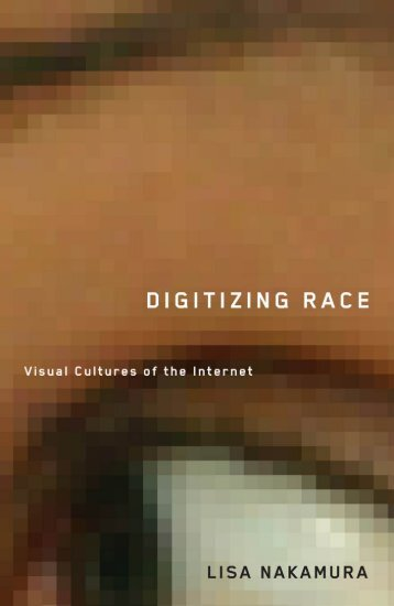 Nakamura, Digitizing Race, Introduction, chapter 5, Epilogue