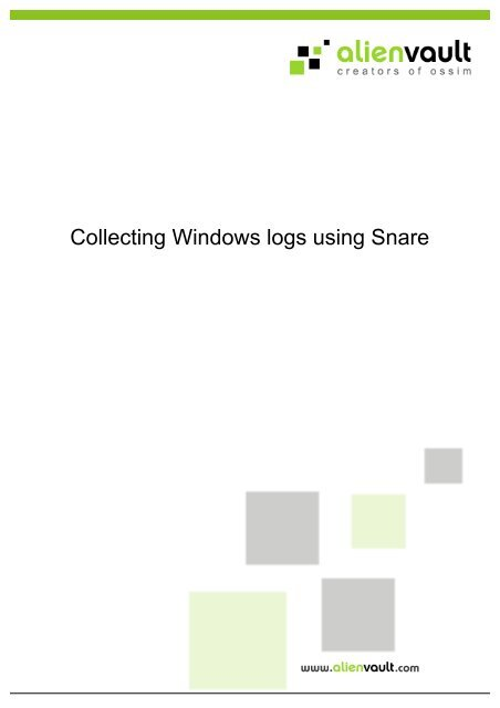 Collecting Windows logs using Snare - AlienVault