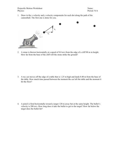 Projectile Motion Worksheet Name: Physics Period: N/A 1 ...