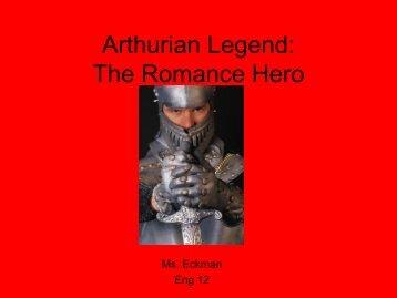 Arthurian Legend: The Romance Hero - Eckman-English12