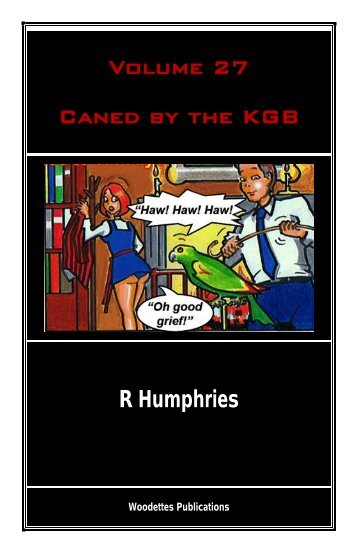 Volume 27 – Caned by the KGB - The Woody Back to School Unit