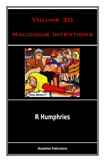 VOlUmE 3D MAliCiOUS INTENTiONS R Humphries - The Woody ...