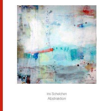 Katalog Abstraktion, 2013 (pdf) - Iris Schelchen
