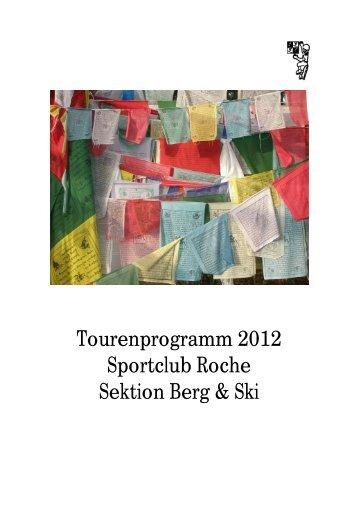 Tourenprogramm 2012 Sportclub Roche Sektion Berg & Ski