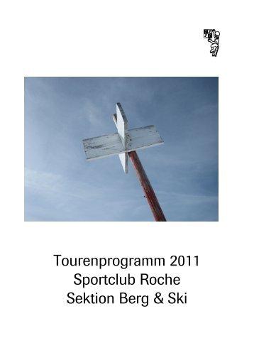Tourenprogramm 2011 Sportclub Roche Sektion Berg & Ski