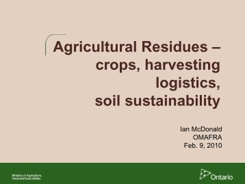 Agricultural Residues – crops, harvesting logistics, soil sustainability