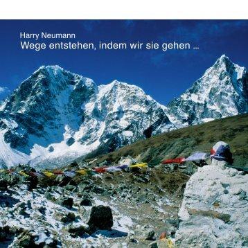 Wege entstehen, indem wir sie gehen ... - Harry Neumann