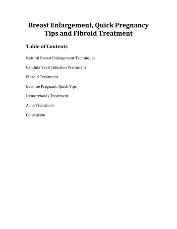 Breast Enlargement, Quick Pregnancy Tips and Fibroid Treatment