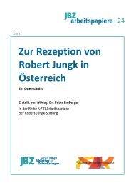 Zur Rezeption von Robert Jungk in Österreich - JBZ-Arbeitspapiere