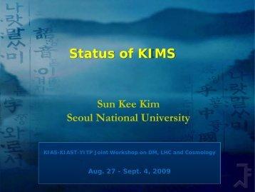Status of KIMS - KIAS
