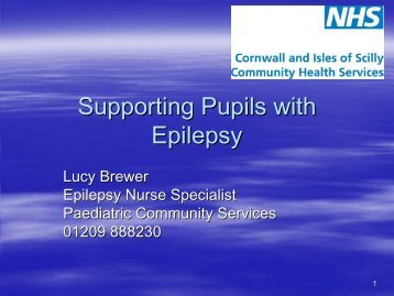 Supporting Pupils with Epilepsy - Cornwall Healthy Schools