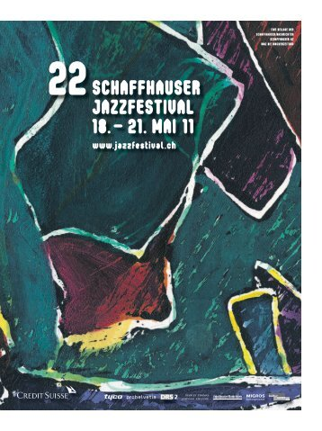 SchaffhauSEr jazzfEStival 18. – 21. mai 11 - 24. Schaffhauser ...