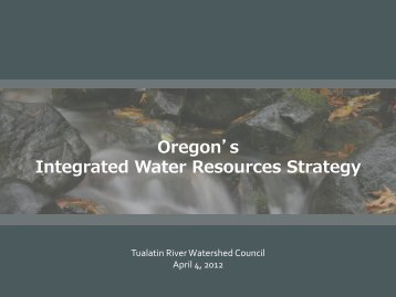 Oregon's Integrated Water Resources Strategy - Tualatin River ...