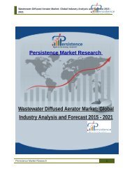 Wastewater Diffused Aerator Market: Global Industry Analysis and Forecast 2015 - 2021
