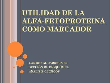 UTILIDAD DE LA ALFA-FETOPROTEINA COMO MARCADOR - hgucr