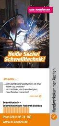 Schweißtechnik! Heiße Sache! - Handwerkskammer Aachen