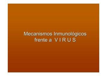 Mecanismos Inmunológicos frente a V I R U S