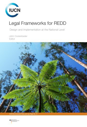Legal Frameworks for REDD – Design and Implementation at - IUCN