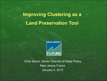 Cluster Presentation - NJ Farm Bureau 1-4-2012 - New Jersey Future