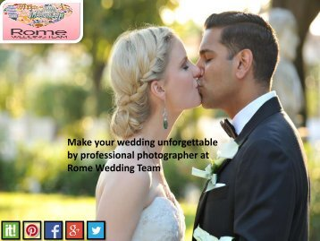Get impressive and modern  wedding photographer at Rome Wedding Team