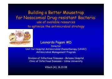 Building a Better Mousetrap for Nosocomial Drug-resistant Bacteria: