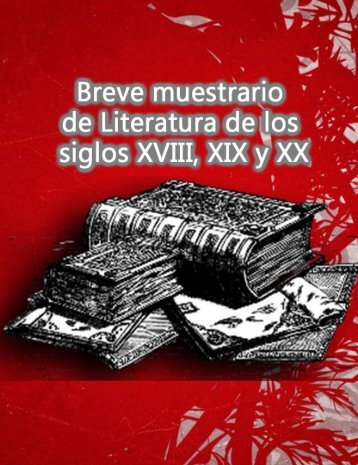 Breve muestrario de Literatura de los siglos XVIII, XIX y XX