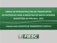 obras de infraestrutura de transportes estratégicas para a ... - Fiesc